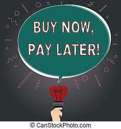 Writing note showing Buy Now Pay Later. Business photo showcasing Credit to purchase things payment time after buying Oval Speech Bubble Above a Broken Bulb with Failed Idea icon.