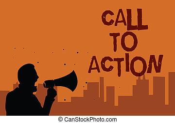 Writing note showing Call To Action. Business photo showcasing Encourage Decision Move to advance Successful strategy Man holding megaphone speaking politician promises orange background.