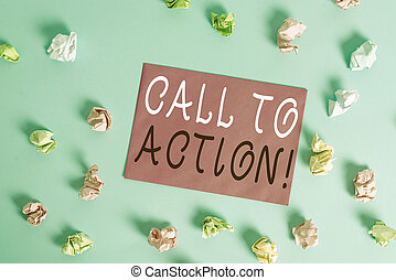 Writing note showing Call To Action. Business photo showcasing exhortation do something in order achieve aim with problem Colored crumpled rectangle shaped reminder paper light blue background.