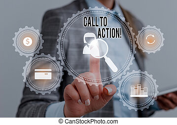 Writing note showing Call To Action. Business photo showcasing exhortation do something in order achieve aim with problem Woman wear formal work suit presenting presentation using smart device.