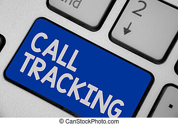 Writing note showing Call Tracking. Business photo showcasing Organic search engine Digital advertising Conversion indicator Keyboard blue key Intention computer computing reflection document.
