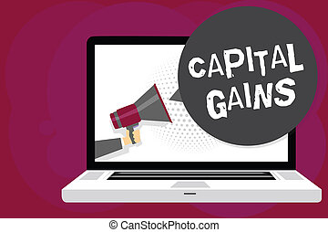 Writing note showing Capital Gains. Business photo showcasing Bonds Shares Stocks Profit Income Tax Investment Funds Man holding Megaphone computer screen talking speech bubble.