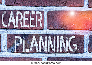 Writing note showing Career Planning. Business photo showcasing Strategically plan your career goals and work success Front view red brick wall facade background Old grunge scenery.