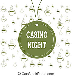Writing note showing Casino Night. Business photo showcasing event where can experience the fun playing in a real casino Label string round empty tag colorful background small shape.