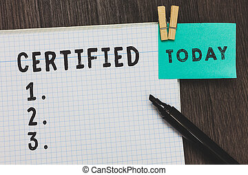 Writing note showing Certified. Business photo showcasing...