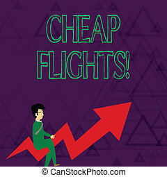 Writing note showing Cheap Flights. Business photo showcasing costing little money or less than is usual or expected airfare Businessman with Eyeglasses Riding Crooked Arrow Pointing Up.