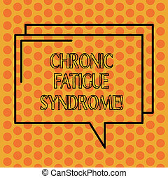 Writing note showing Chronic Fatigue Syndrome. Business photo showcasing debilitating disorder described by extreme fatigue Rectangular Outline Transparent Comic Speech Bubble photo Blank Space.