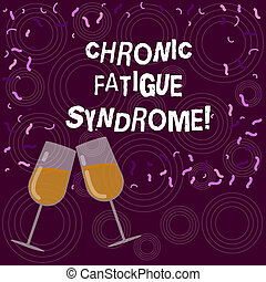 Writing note showing Chronic Fatigue Syndrome. Business photo showcasing debilitating disorder described by extreme fatigue Filled Wine Glass for Celebration with Scattered Confetti photo.