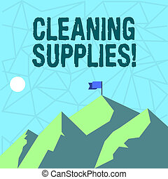 Writing note showing Cleaning Supplies. Business photo showcasing substances usually liquids used to remove dirt and dust Mountains with Shadow Indicating Time of Day and Flag Banner.