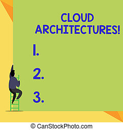 Writing note showing Cloud Architectures. Business photo showcasing Various Engineered Databases Softwares Applications Back view Man climbing up staircase ladder lying big blank rectangle.