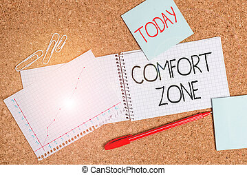 Writing note showing Comfort Zone. Business concept for place or situation where one feels safe and without stress Desk notebook paper office paperboard study supplies chart