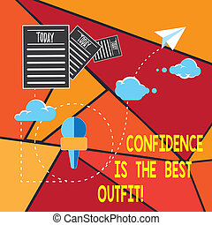 Writing note showing Confidence Is The Best Outfit. Business...