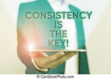 Writing note showing Consistency Is The Key. Business photo ...