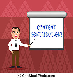 Writing note showing Content Contribution. Business photo showcasing contribution of information to any digital media Man in Necktie Holding Stick Pointing White Screen on Wall.