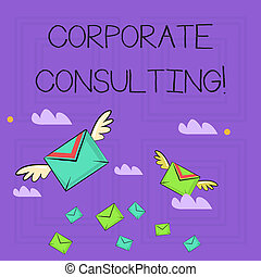 Writing note showing Corporate Consulting. Business photo showcasing growth and to improve overall business perforanalysisce Colorful Airmail Letter Envelopes and Two of Them with Wings.