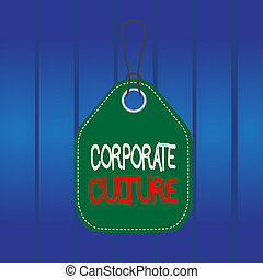 Writing note showing Corporate Culture. Business concept for pervasive values and attitudes that characterize a company Empty tag colorful background label rectangle attach string