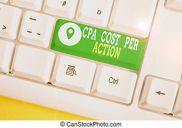 Writing note showing Cpa Cost Per Action. Business photo...