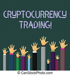 Writing note showing Cryptocurrency Trading. Business photo showcasing simply the exchange of cryptocurrencies in the market Businessmen Hands Raising Up Above the Head, Palm In Front.