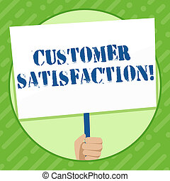 Writing note showing Customer Satisfaction. Business photo showcasing Measure of customers fulfillment from a firm Hand Holding White Placard Supported for Social Awareness.