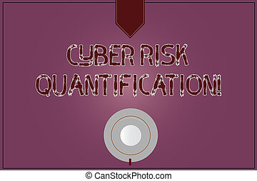 Writing note showing Cyber Risk Quantification. Business photo showcasing maintain an acceptable level of loss exposure Coffee Cup Top View Reflection on Blank Color Snap Planner.