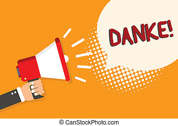 Writing note showing Danke. Business photo showcasing used as informal way of saying thank you in German language Thanking Man holding megaphone loudspeaker bubble orange background halftone.