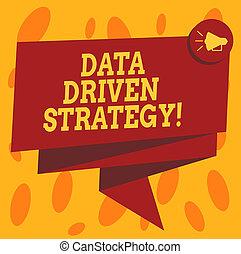 Writing note showing Data Driven Strategy. Business photo showcasing decisions based on data analysis and interpretation Folded 3D Ribbon Sash Megaphone Speech Bubble photo for Celebration.