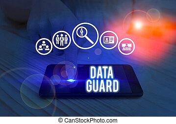 Writing note showing Data Guard. Business photo showcasing ...