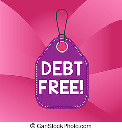Writing note showing Debt Free. Business photo showcasing ...