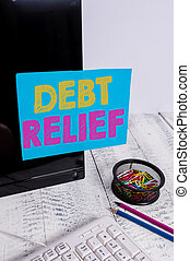 Writing note showing Debt Relief. Business photo showcasing ...