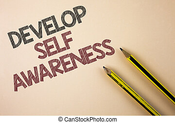 Writing note showing  Develop Self Awareness. Business photo showcasing improve your Informations about surrounding events written on Plain background Pencils next to it.