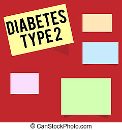 Writing note showing Diabetes Type 2. Business photo showcasing condition which body does not use insulin properly
