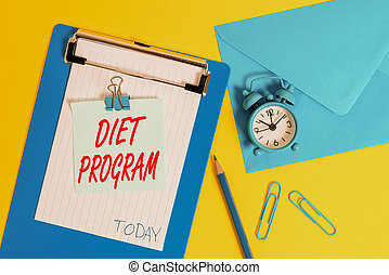 Writing note showing Diet Program. Business photo showcasing practice of eating food in a regulated and supervised fashion Clipboard sheet note pencil clips clock envelop colored background.