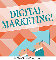 Writing note showing Digital Marketing. Business photo showcasing market products or services using technologies on Internet photo of Hand Holding Colorful Huge 3D Arrow Pointing and Going Up.