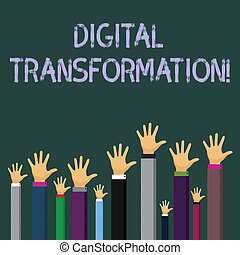 Writing note showing Digital Transformation. Business photo showcasing includes technology and process changes in a business Businessmen Hands Raising Up Above the Head, Palm In Front.
