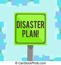 Writing note showing Disaster Plan. Business photo showcasing process or set of procedures to execute organizations recovery 3D Square Colorful Caution Road Sign with Black Border Wood.
