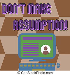 Writing note showing Don T Make Assumption. Business photo showcasing something that you assume to be case even without proof Computer Mounted on Stand with Online Profile Data on Screen.