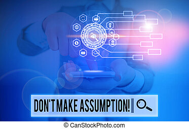 Writing note showing Don T Make Assumption. Business photo showcasing something that you assume to be case even without proof Picture photo network scheme with modern smart device.