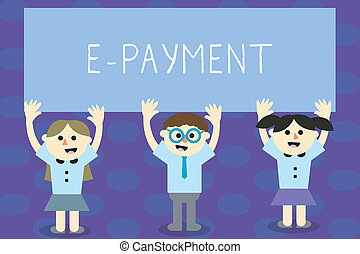 Writing note showing E Payment. Business photo showcasing...