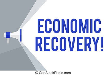 Writing note showing Economic Recovery. Business photo showcasing rise of business activity signaling the end of a recession Megaphone Extending the Volume Range through Space Wide Beam.