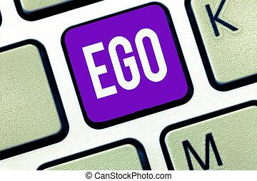 Writing note showing Ego. Business photo showcasing Sense of...