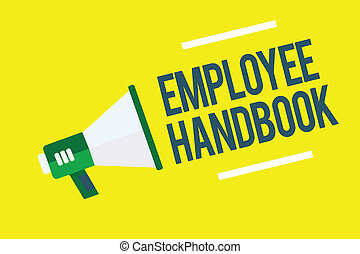 Writing note showing Employee Handbook. Business photo showcasing Document that contains an operating procedures of company Megaphone yellow background important message speaking loud.