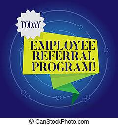 Writing note showing Employee Referral Program. Business photo showcasing strategy work encourage employers through prizes.
