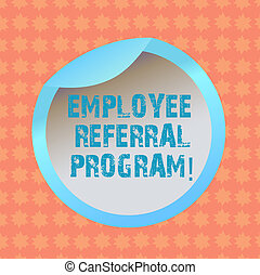 Writing note showing Employee Referral Program. Business photo showcasing strategy work encourage employers through prizes Bottle Packaging Lid Carton Container Easy to Open Cover.