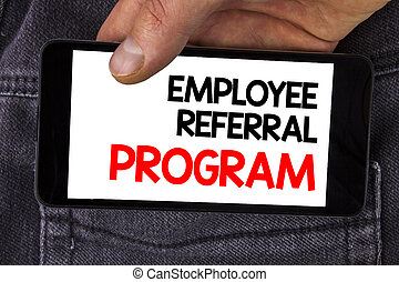 Writing note showing Employee Referral Program. Business...