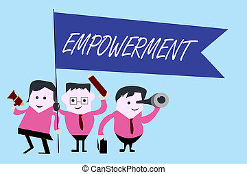 Writing note showing Empowerment. Business photo showcasing Authority or power given to someone for doing something