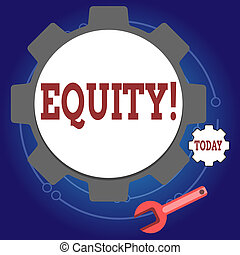Writing note showing Equity. Business photo showcasing Value of a company divided into equal parts owned by shareholders Wheel Gear and Wrench Mechanical Tool for SEO and Web Icon.