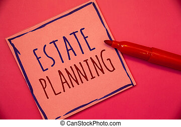 Writing note showing Estate Planning. Business photo showcasing Insurance Investment Retirement Plan Mortgage Properties Ideas concepts intentions on pink paper black letters frame red pen.