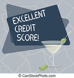 Writing note showing Excellent Credit Score. Business photo showcasing number that evaluates a consumer s is creditworthiness Filled Cocktail Wine Glass with Olive on the Rim Text Space.