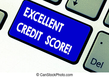Writing note showing Excellent Credit Score. Business photo showcasing number that evaluates a consumer s is creditworthiness Keyboard key Intention to create computer message pressing keypad idea.