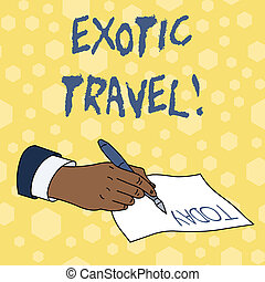 Writing note showing Exotic Travel. Business photo ...